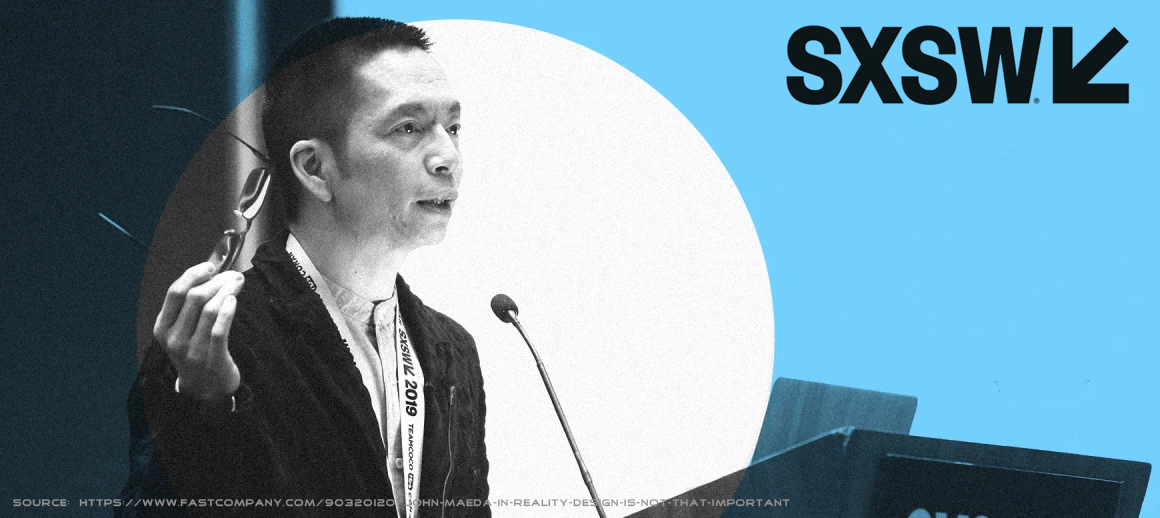 Discussion of John Maeda's talk at 2019 SXSW this year.
